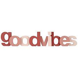 Dekorační Písmo Good Vibes